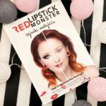 Red Lipstick Monster tajniki makijażu – recenzja