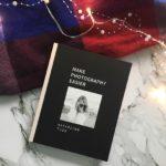 Make photography easier. Czy wskazówki Kasi Tusk ułatwiają robienie zdjęć?
