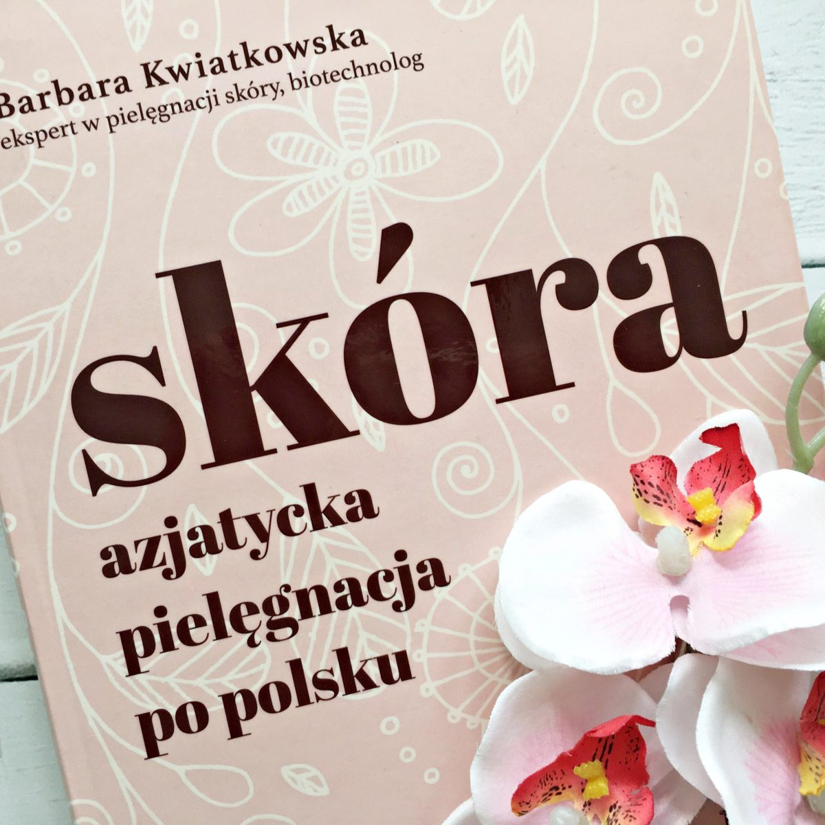 annemarie Barbara Kwiatkowska Azjatycka pielęgnacja po polsku